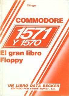 Commodore 1571 y 1570. El gran libro Floppy