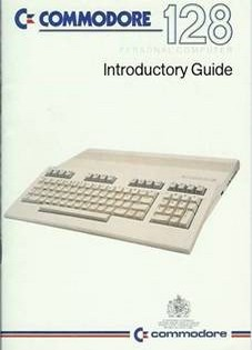Commodore 128. Introductory Guide